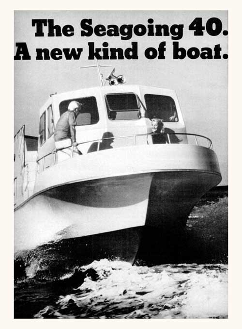 The Seagoing 40. A New Kind of Boat.