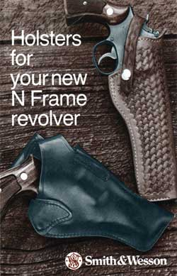 Holsters for Your New N Frame Revolver by Smith & Wesson (1980)