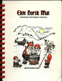 Ekte Norsk Mat: Authentic Norwegian Cooking