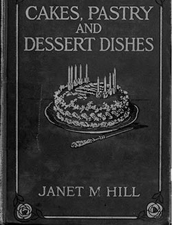 Cakes, Pastry, and Dessert Dishes - 1917