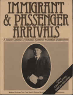 Immigrant & Passenger Arrivals: A Select Catalog of National Archives Microfilm Publication, Second Edition