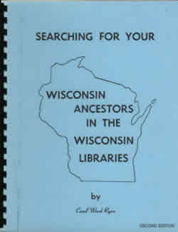Searching For Your Wisconsin Ancestors In The Wisconsin Libraries