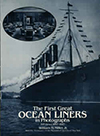The First Great Ocean Liners in Photographs: 193 Views, 1897 - 1927