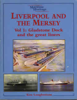 Liverpool and the Mersey, Vol. 1: Gladstone Dock and the Great Liners