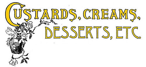 Custards, Creams, Desserts, Etc.