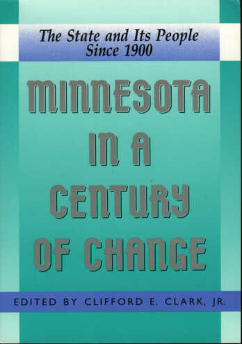 Minnesota in a Century of Change: The State and Its People Since 1900