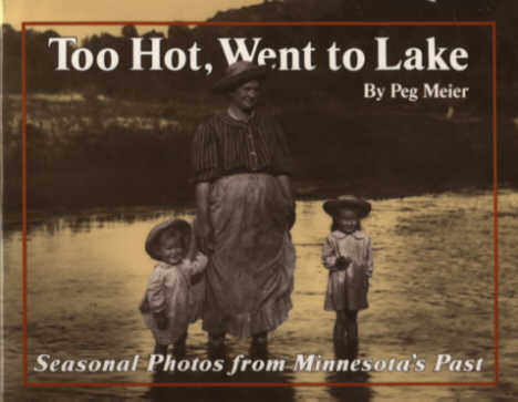 Too Hot, Went To Lake: Seasonal Photos from Minnesota's Past