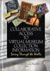 Collaborative Access to Virtual Museum Collection Information: Seeing Through the Walls