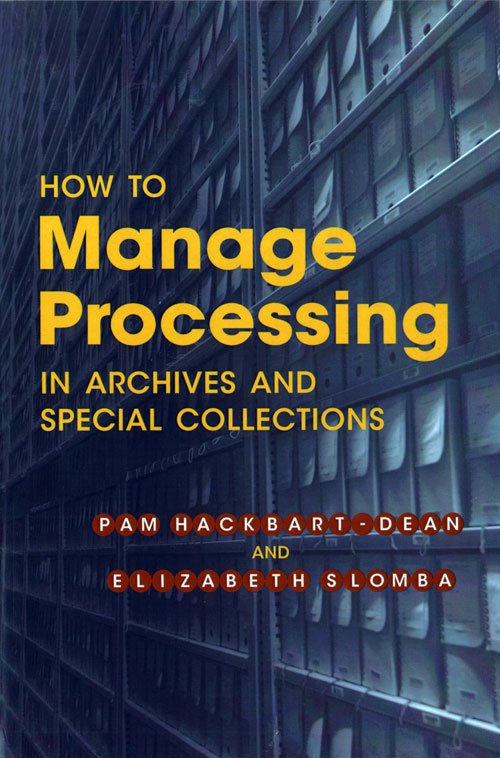 How to Manage Processing in Archives and Special Collections
