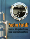 Past or Portal? Enhancing Undergraduate Learning through Special Collections and Archives