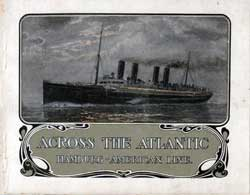 Across The Atlantic - Hamburg America Line 1905 Brochure