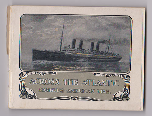 Front Cover - Across The Atlantic - Hamburg American Line (1905)