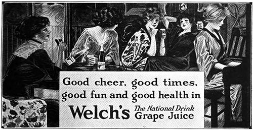 Welch's Grape Juice - Good Cheer. Good Times. © 1912 The Welch Grape Juice Company