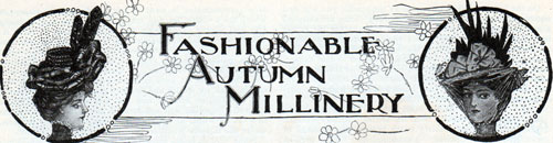 Fashionable Autumn Millinery
