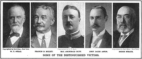 Some of the Distinguished Victims: W. T. Stead, Francis D. Millet, Major Archibald Butt, John Jacob Astor, and Isidor Straus