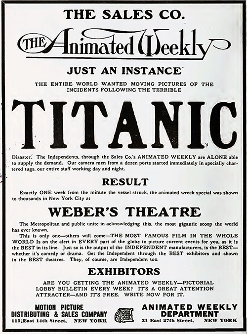 The Entire World Wanted Moving Pictures of the Incidents Following the Terrible Titanic Disaster.