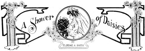 A Bridal Shower With Daisies - 1907