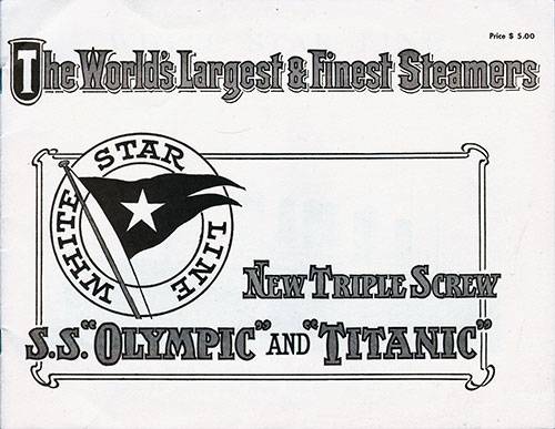 The World's Largest & Finest Steamers. White Star Line's New Triple Screw S.S. Olympic and Titanic.