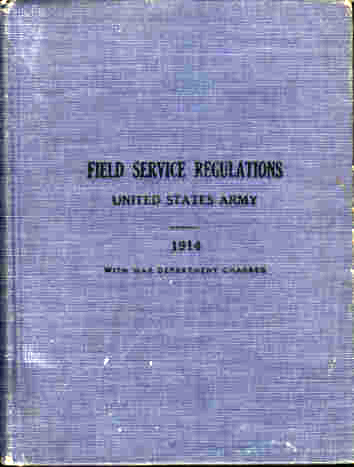 Field Service Regulations United States Army - 1914 (Updated 1917)