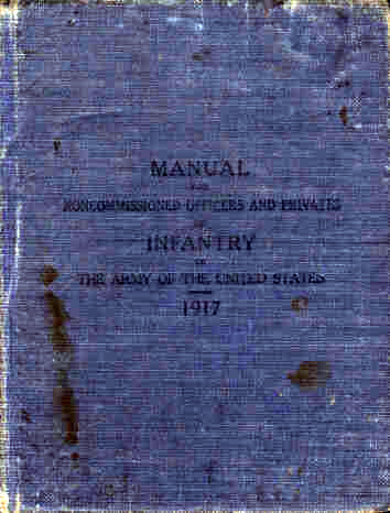 Manual for Noncommissioned Officers and Privates of Infantry of The Army of The United States: 1917