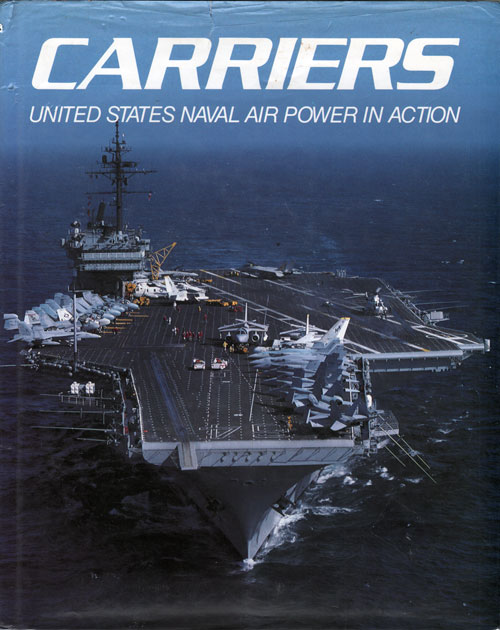 Carriers : United States Naval Air Power In Action