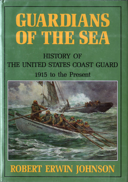 Guardians of the Sea: The History of the United States Coast Guard