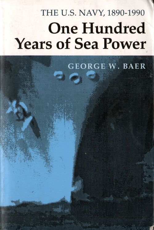 One Hundred Years of Sea Power : US Navy 1890-1990