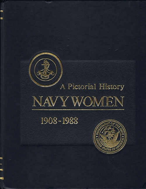 Pictorial History of Navy Women 1908 - 1988, Volume I