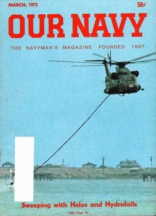 March 1972 Our Navy Magazine : Sweeping with Helos And Hydrofoils