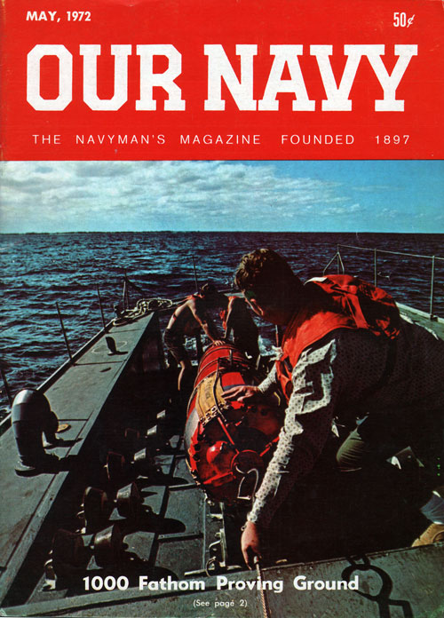 May 1972 Our Navy Magazine : 1000 Fathom Proving Ground