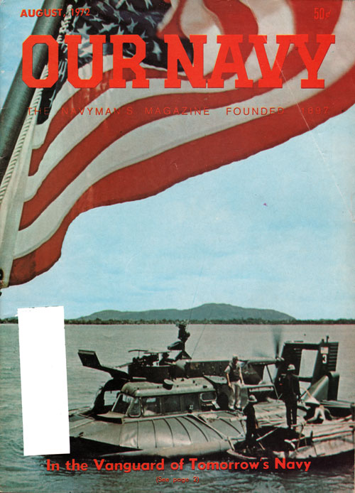 August 1972 Our Navy Magazine : In The Vanguard of Tomorrow's Navy