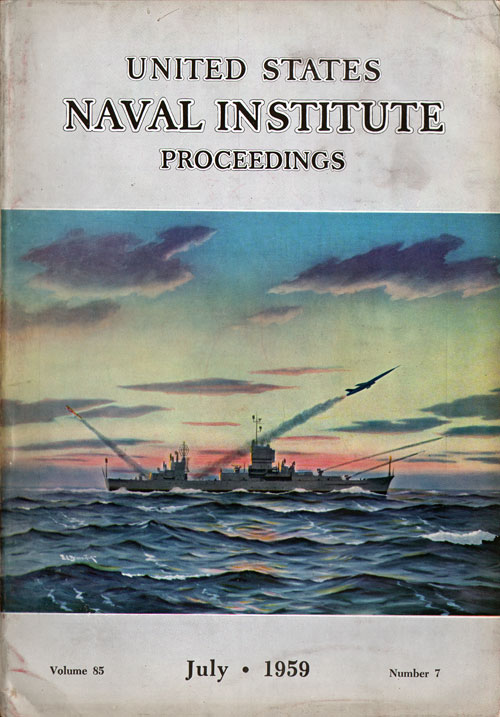 July 1959 Proceedings Magazine: United States Naval Institute