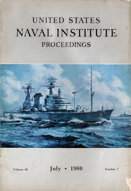July 1960 Proceedings Magazine: United States Naval Institute