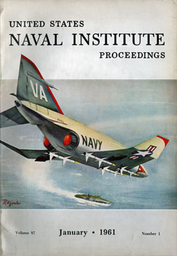 January 1961 Proceedings Magazine: United States Naval Institute