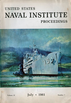 July 1961 Proceedings Magazine: United States Naval Institute