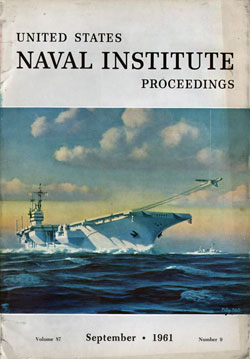 September 1961 Proceedings Magazine: United States Naval Institute