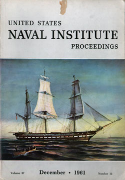 December 1961 Proceedings Magazine: United States Naval Institute