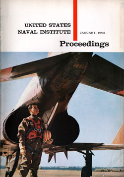 January 1962 Proceedings Magazine: United States Naval Institute