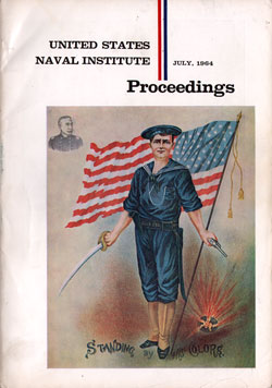 July 1964 Proceedings Magazine: United States Naval Institute