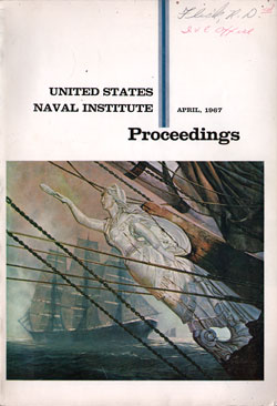 April 1967 Proceedings Magazine: United States Naval Institute