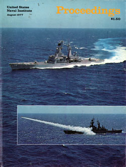 August 1977 Proceedings Magazine: United States Naval Institute