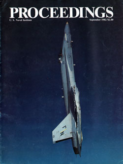 September 1982 Proceedings Magazine: United States Naval Institute
