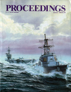 January 1984 Proceedings Magazine: United States Naval Institute