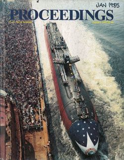 January 1985 Proceedings Magazine: United States Naval Institute