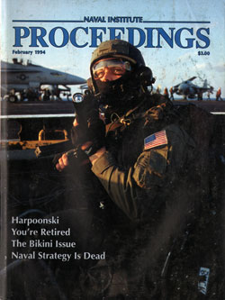 February 1994 Proceedings Magazine: United States Naval Institute