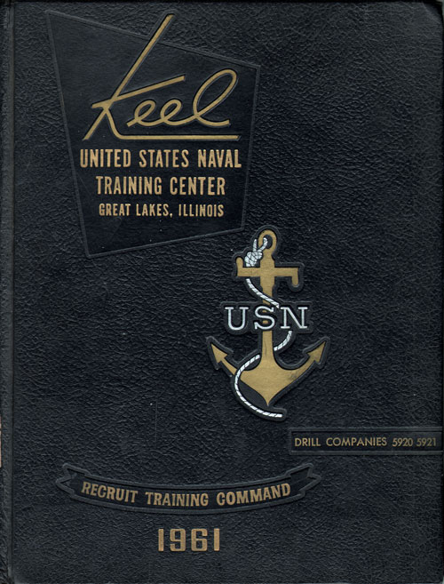 1961 Drill Company 5921 Great Lakes US Naval Training Center Roster - The Keel