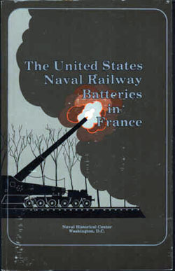 The US Naval Railroad Batteries In France