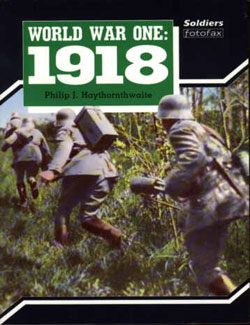 World War One: 1918 - Philip J. Haythornthwaite