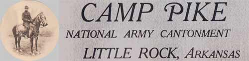 Camp Pike, National Army Contonment, Little Rock, Arkansas
