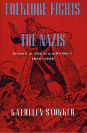 Folklore Fights - The Nazis: Humor in Occupied Norway, 1940-1945